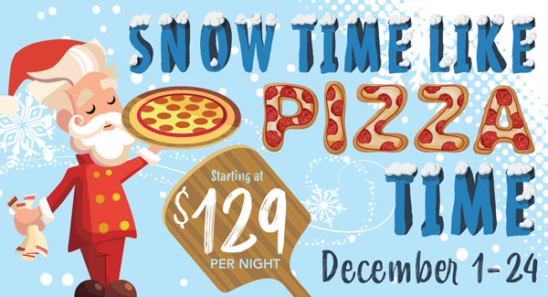 Snow Time Like Pizza Time