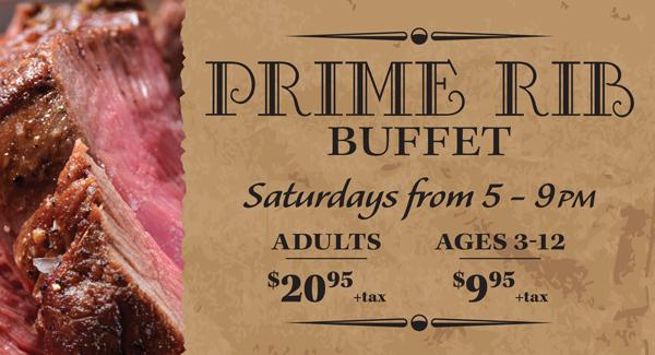 Saturday Night Prime Rib Buffet