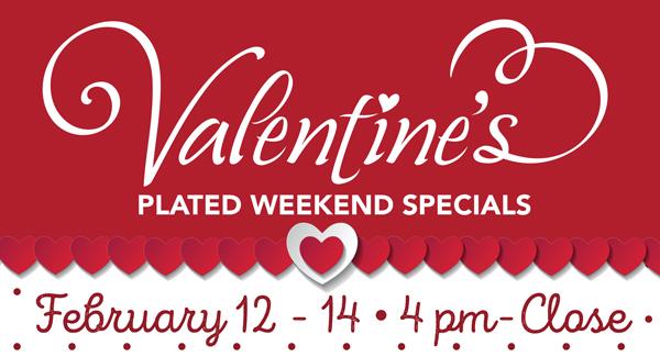 Valentine's Plated Weekend Specials